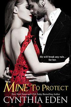 Mine To Protect (Mine - Romantic Suspense Book 6) eBook: Cynthia Eden: Amazon.co.uk: Kindle Store