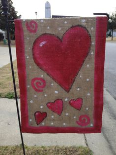 Burlap Valentine's garden flag-Painted with craft paints,outlined with Sharpie, sprayed with sealer. By Lisa Gee