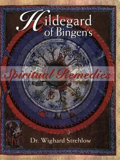 Buy Hildegard of Bingen's Spiritual Remedies by Wighard Strehlow at Mighty Ape NZ. A mystic, visionary, and healer, Hildegard of Bingen recognised what the holistic health movement has only recently restored to our consc. Healing Words, Free Ebooks, Books Online, Book Worms, Books To Read, Psychology, Wisdom, June 30, July 1