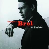 Jacques Brel - Recital & Entretien à Knokke