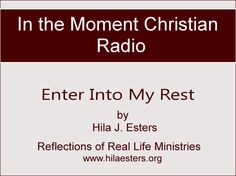 In the midst of chaos, learn how to enter into God's rest. Only at rest can we hear God and know how to live and walk in this world. http://www.blogtalkradio.com/hila-esters