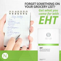 Forget what you needed? Not with EHT! Nerium's new supplement helps strengthen your mind.