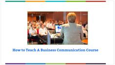 How to Teach a Business Communication Course
