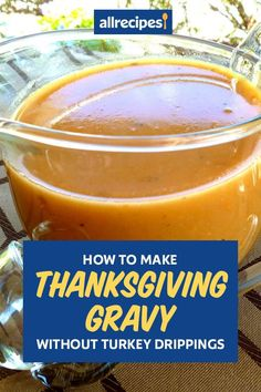"How to Make Thanksgiving Gravy Without Turkey Drippings | ""Here are some quick and easy recipes, plus tips for adding extra flavor to your Thanksgiving gravy."" #thanksgiving #thankgivingrecipes"