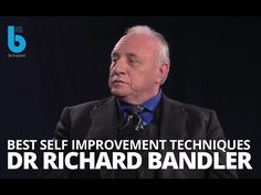 Neuro Linguistic Programming Why its the Best Self Improvement Technique? By Richard Bandler - YouTube