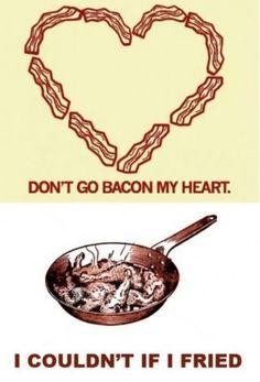 :-) bacon .