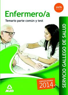 Enfermero-a del Servicio Gallego de Salud. Temario parte común y test: http://kmelot.biblioteca.udc.es/record=b1527865~S1*gag