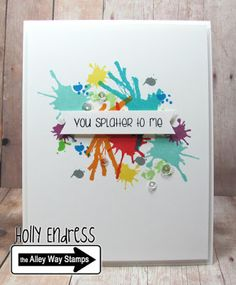 | Hollybeary Creations, The Alley Way Stamps, TAWS, cards, clear stamps, Oh Splat!