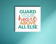 Guard Your Heart - Proverbs 4:23 - Instant Download Digital Scripture Print