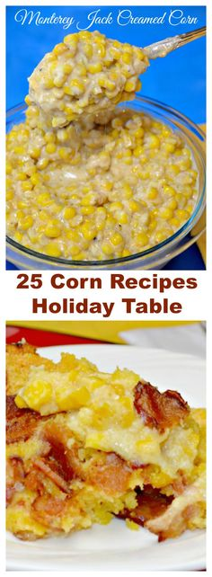 25 #Corn #Recipes for #Holiday Table - #corn casserole #corn soup #fried corn and more.