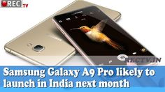 Samsung Galaxy A9 Pro likely to launch in India next month