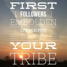 First Followers Embolden Others to Join Your Network