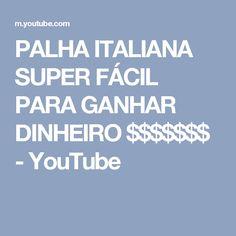 PALHA ITALIANA SUPER FÁCIL PARA GANHAR DINHEIRO $$$$$$$ - YouTube