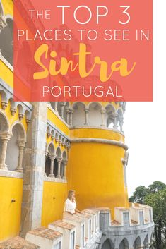 Top Three Places to See in Sintra Portugal | The Republic of Rose | #Portugal #Sintra #PenaPalace #Europe
