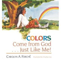 A young African American girl discovers she is an amazing creation. Just as God made all the colors of the rainbow, God made her 'a beautiful brown!' 32 pages, x paperback from Abingdon Press. Colors Come from God . Just Like Me! by Carolyn A. African American Girl, American Children, Used Books, Books To Read, Black History Books, Back Read, God Made Me, Human Services, Kids Writing