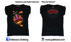 Pakkiano Lady Mafia Collection  Modello: WoW Donna, Ordina online senza spese di spedizione! T-Shirt di altissima qualità con packaging esclusivo, Noir Style Season 2015 SHOPPING ON ... www.pakkiano.com_Ebay_Amazon_FacebookShop_PakkianoMobile