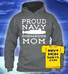 Navy Submariner Mom Shirts & Hoodies!  NavyMomShirts.com #Navy #Submarines #Submariners #NavyMom *Matching Dad Hoodie too!*