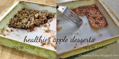Healthier Apple Desserts: Apple Crisp & Apple Cake