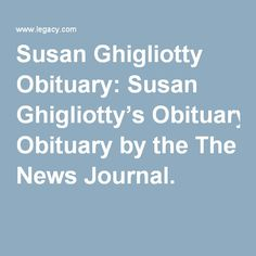 Susan Ghigliotty Obituary: Susan Ghigliotty's Obituary by the The News Journal.