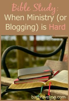 Do you ever get discouraged with ministry, including a blogging ministry? This free Bible study will help when ministry is hard.