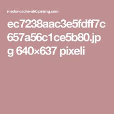 ec7238aac3e5fdff7c657a56c1ce5b80.jpg 640×637 pixeli
