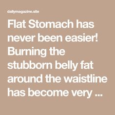 Flat Stomach has never been easier! Burning the stubborn belly fat around the waistline has become very simple and it is generally recommended to consume a lot of water to get rid of this fat. Still, following a healthy diet also has a key role in the process of losing belly fat. Below, you have …