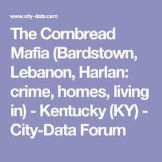 The Cornbread Mafia (Bardstown, Lebanon, Harlan: crime, homes, living in) - Kentucky (KY) -  City-Data Forum