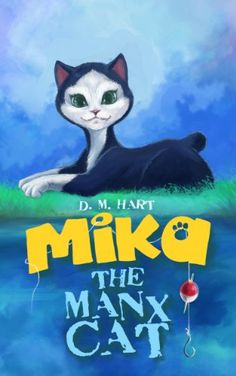 Free Kindle Book For A Limited Time : Mika the Manx Cat by D. M. Hart