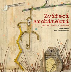 Zvířecí architekti Thriller, Books To Read, Architekti, Reading, Children Books, Children's Books, Reading Books, Baby Books