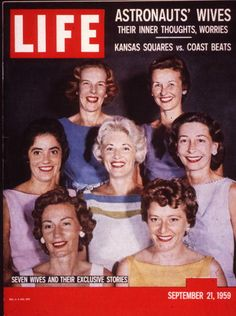 September 21, 1959 Life Magazine. Life Magazine followed the Astronaut Wives during the space race, making them essentially America's first reality stars. www.astronautwivesclub.com