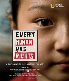 Every human has rights: a photographic declaration for kids - anul 2010 Autor și ilustrator: National Geographic Mary Robinson, Declaration Of Human Rights, Rights And Responsibilities, Photoshop For Photographers, Photoshop Actions, Poster Design, Children's Literature, United Nations, Nations Unies