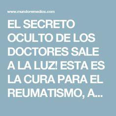 EL SECRETO OCULTO DE LOS DOCTORES SALE A LA LUZ! ESTA ES LA CURA PARA EL REUMATISMO, ARTRITIS Y ENFERMEDADES DE LAS ARTICULACIONES