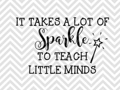 It Takes A lot of Sparkle to Teach Little minds SVG file - Cut File - Cricut projects - cricut ideas - cricut explore - silhouette cameo projects - Silhouette projects by KristinAmandaDesigns Cool Shirts For Men, Nice Shirts, Casual Shirts, Toddler Teacher, Diy Cutting Board, Teacher Quotes, Teacher Blogs, Teacher Appreciation Week, Silhouette Cameo Projects