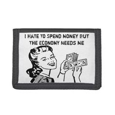 FUNNY WALLET, I hate to spend money Tri-fold Wallets - tap to personalize and get yours School Readiness, Tri Fold, Hate, Make It Yourself, Money, Cards, How To Make, Wallets, Products