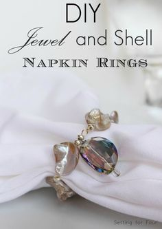 DIY jewel and shell napkin rings.