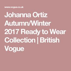 Johanna Ortiz Autumn/Winter 2017 Ready to Wear Collection | British Vogue