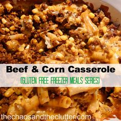 Gluten Free Beef and Corn Casserole! This would be a perfect healthy dinner to freeze for the week!
