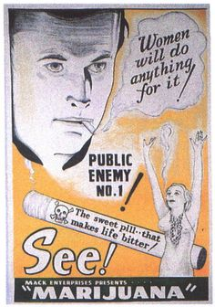 In the 1930s and 1940s marijuana was The Devil's Harvest, an Assassin of Youth that would lead to new medical condition called Refer Madness, curable only by severe sobriety...