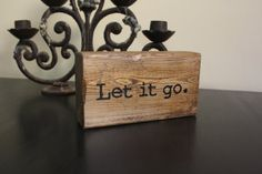 "Wooden Quote Block, custom decor block, stained, rustic, quote ""Let it go"", meditation, yoga"