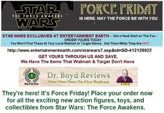 Dr. Boyd Reviews Has The Scoop Of The Day!!!  They're here! It's Force Friday! Place your order now for all the exciting new action figures, toys, and collectibles from Star Wars: The Force Awakens.  We have the Very Popular Moving Star Wars Legendary Jedi Master Yoda Interactive Jedi Trainer - Free Shipping http:drboydreviews.com Just Scrool Down To The Jedi Icon.  Here Is The Link: http://www.entertainmentearth.com/starwars7.asp?id=GO-412128922