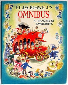 Hilda Boswell's Omnibus A Treasury of Favourites - Boswell Hilda published in 1972 marchhousebooks.com