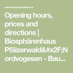 Opening hours, prices and directions | Biosphärenhaus Pfälzerwald/Nordvogesen - Baumwipfelpfad - Fischbach bei Dahn