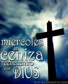 Hoy es miércoles de ceniza, reencuentro con Dios. dvd-eucartistia.com