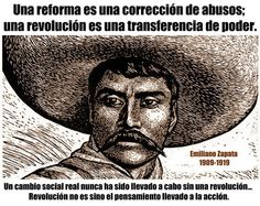 Carta a Venustiano Carranza Enero de 1918. A reform is a correction of abuses; A revolution is a transfer of power. Real social change has ever been accomplished without a revolution. Revolution is but thought carried into action.
