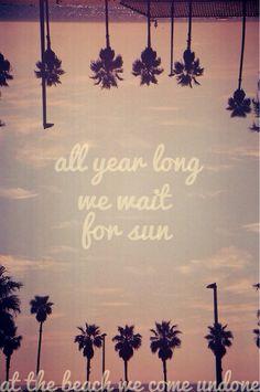 So true. Incredibly nostalgic for summer