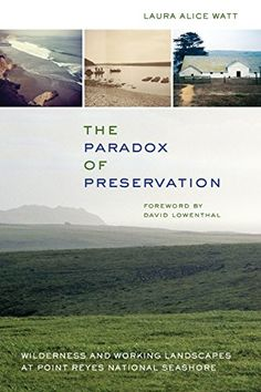 The Paradox of Preservation: Wilderness and Working Lands...