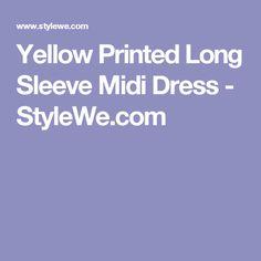 Yellow Printed Long Sleeve Midi Dress - StyleWe.com