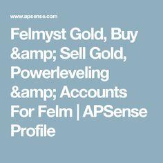 Felmyst Gold, Buy & Sell Gold, Powerleveling & Accounts For Felm | APSense Profile
