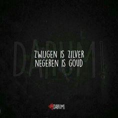 Zwijgen is zilver, negeren is goud Dutch Quotes, Truth Of Life, Karma, Wisdom, Humor, Feelings, Sayings, Words, Funny Things