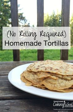 """{no rolling} Homemade Sourdough Tortillas 